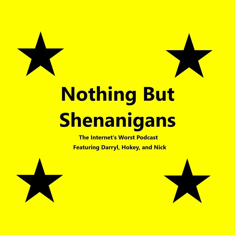 Nothing But Shenanigans Podcast