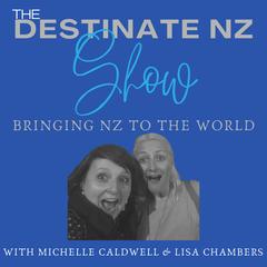 18.  Destinate NZ's first special guest - Lisa Chambers - Destinate NZ - Bringing NZ to the World