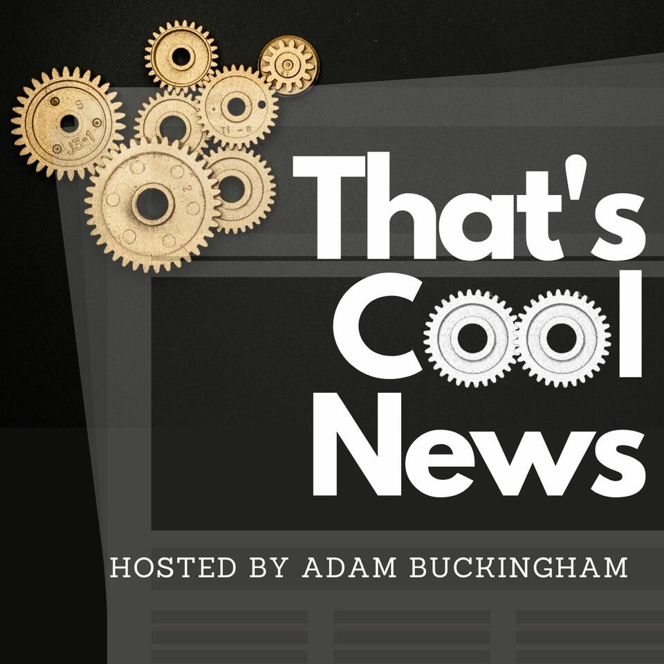That's Cool News | A weekly breakdown of positive Science & Tech news.