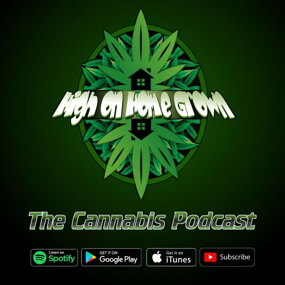 High on Home Grown, The Cannabis Podcast