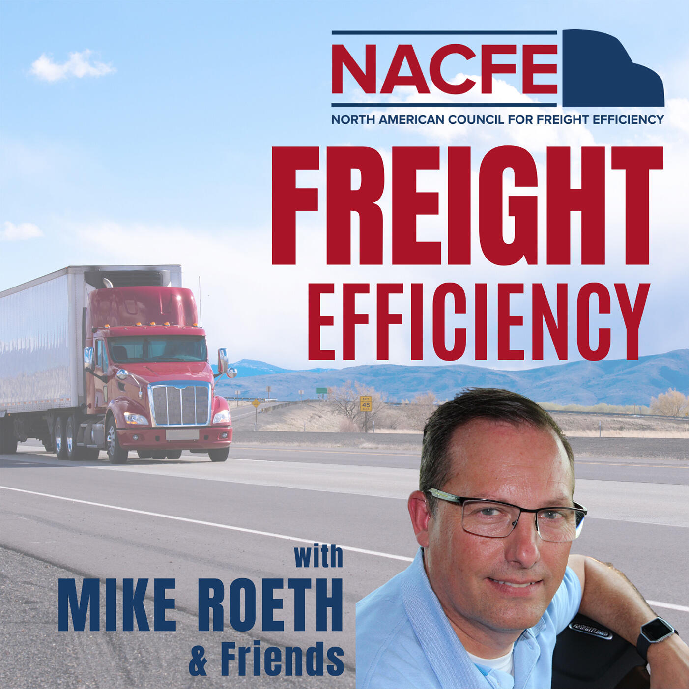 Freight Efficiency with NACFE's Mike Roeth & Friends