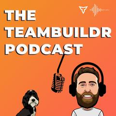 The TeamBuildr Podcast