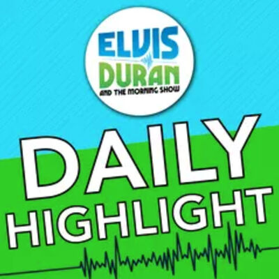 Elvis Duran's Daily Highlight
