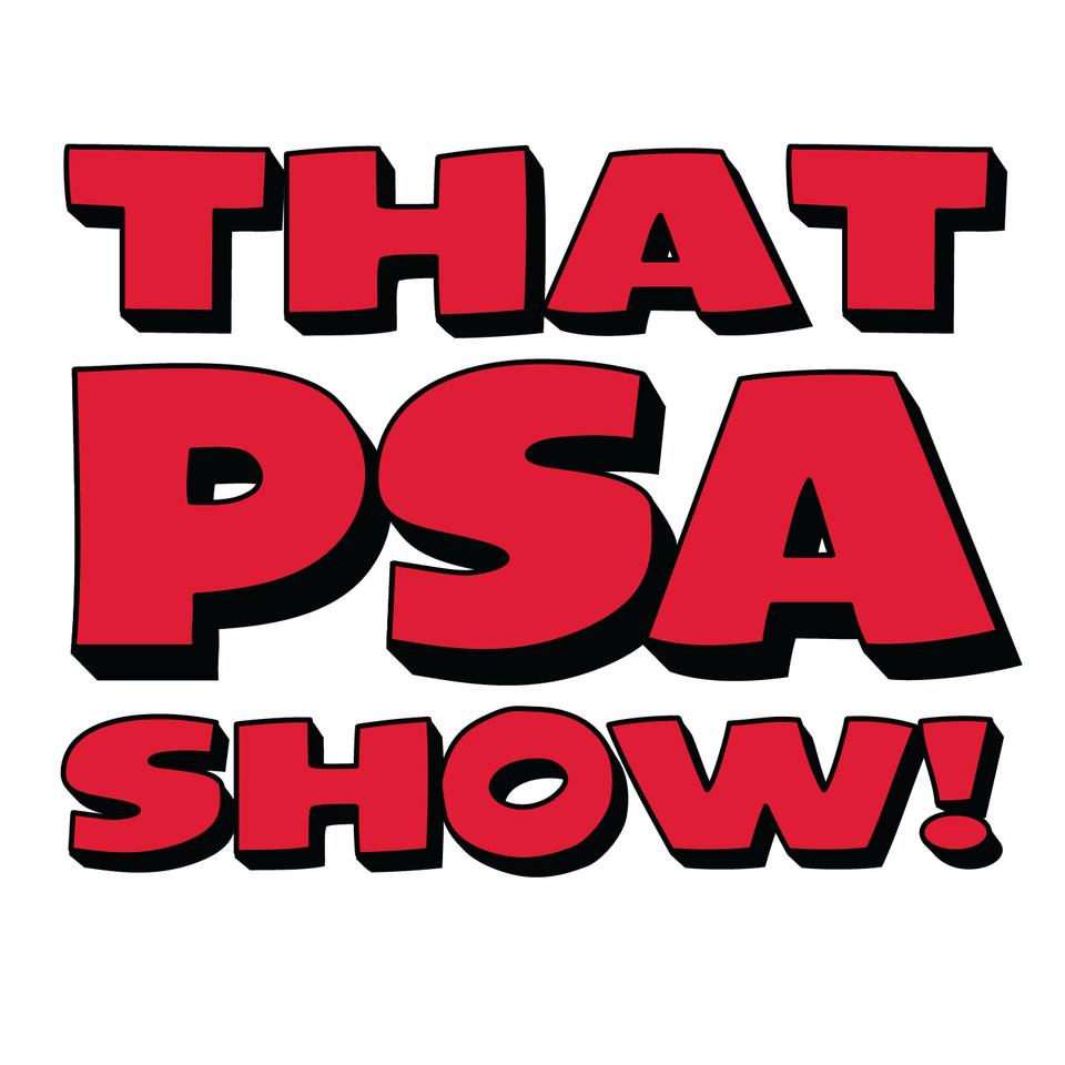 That PSA Show
