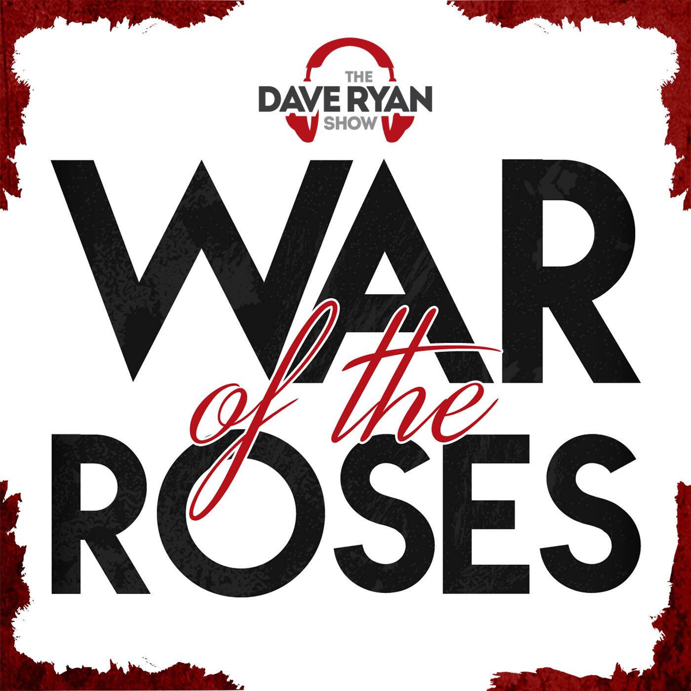 Dave Ryan's War of the Roses