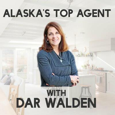 Alaska's Top Agent with Dar Walden