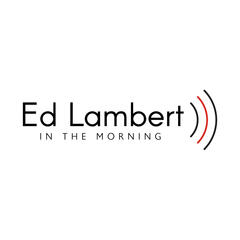 Ed Lambert In The Morning