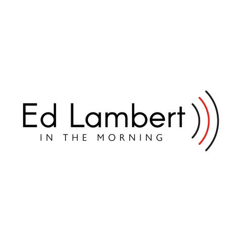 Ed Lambert In The Morning