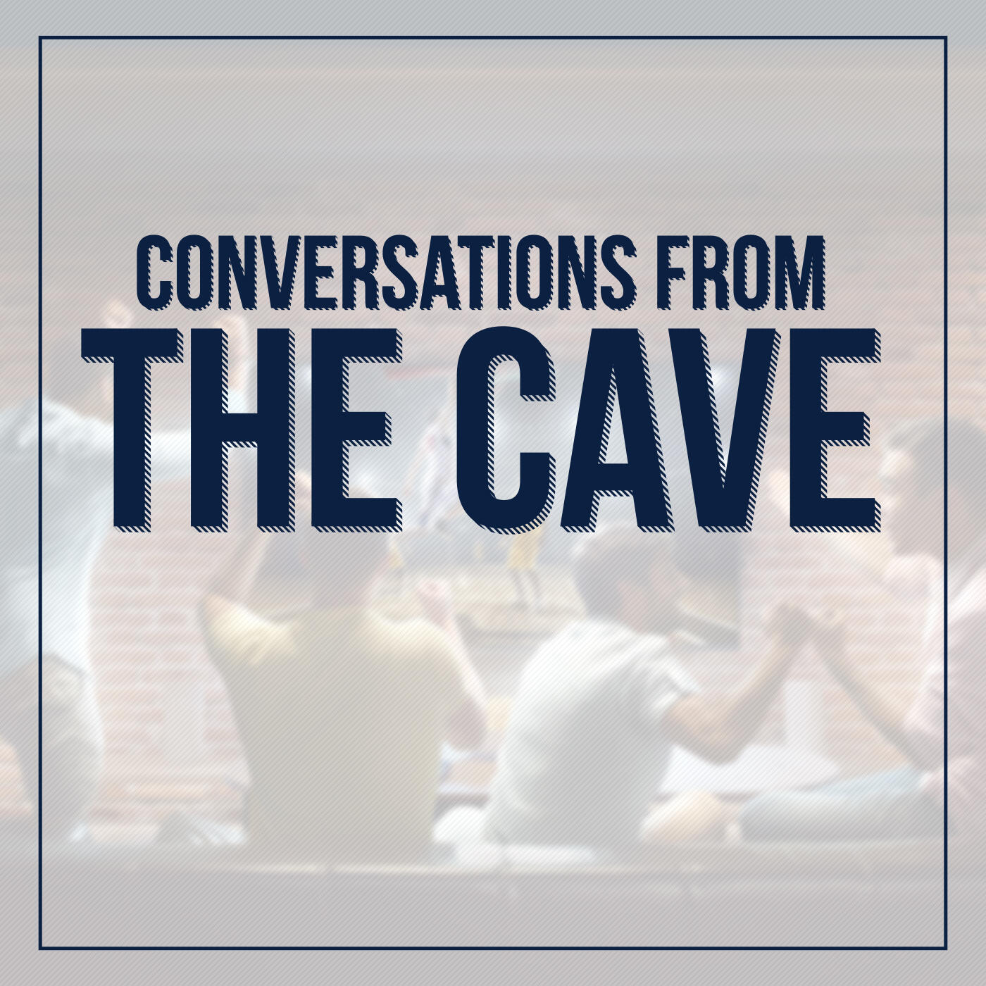 Conversations From The Cave