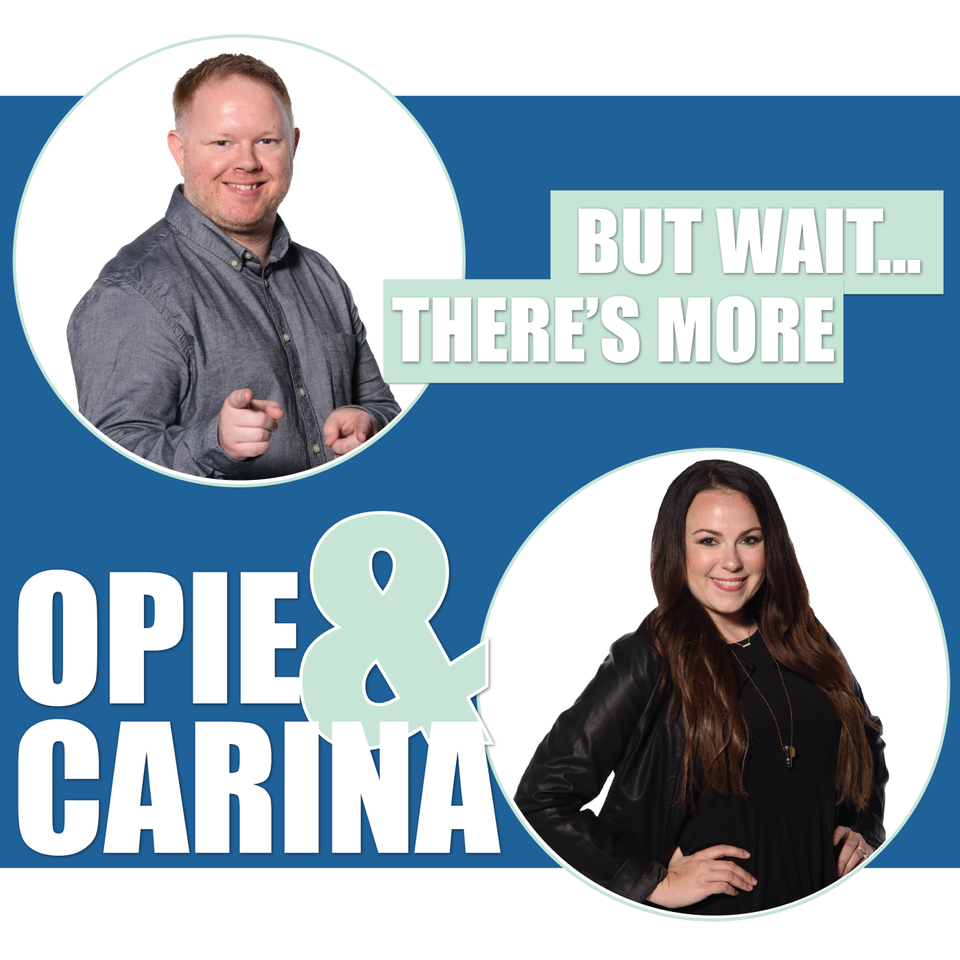 But Wait There's More With Opie & Carina