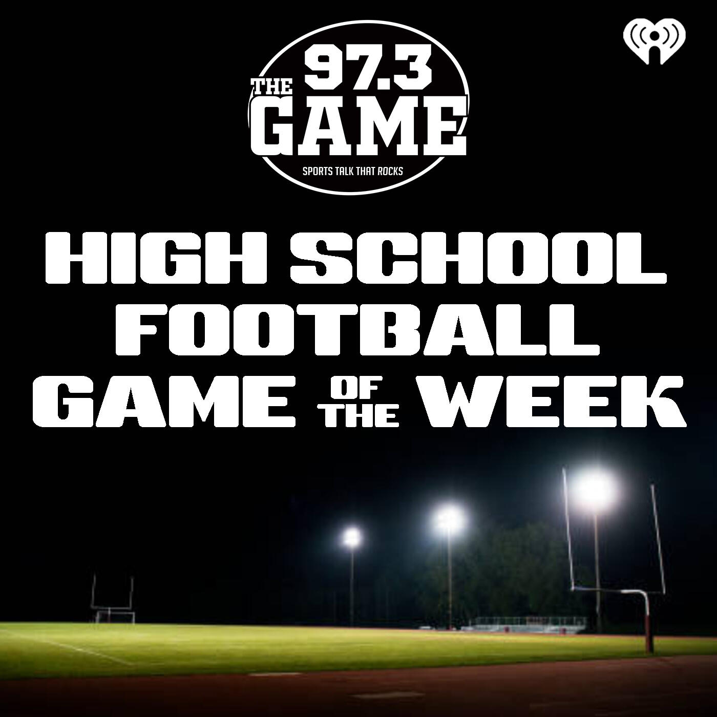97.3 The Game HS Football Game of the Week