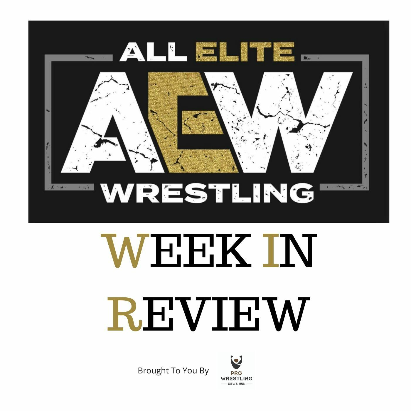 AEW Week in Review - AEW News & Opinion Podcast