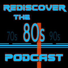 Rediscover The 80s Podcast