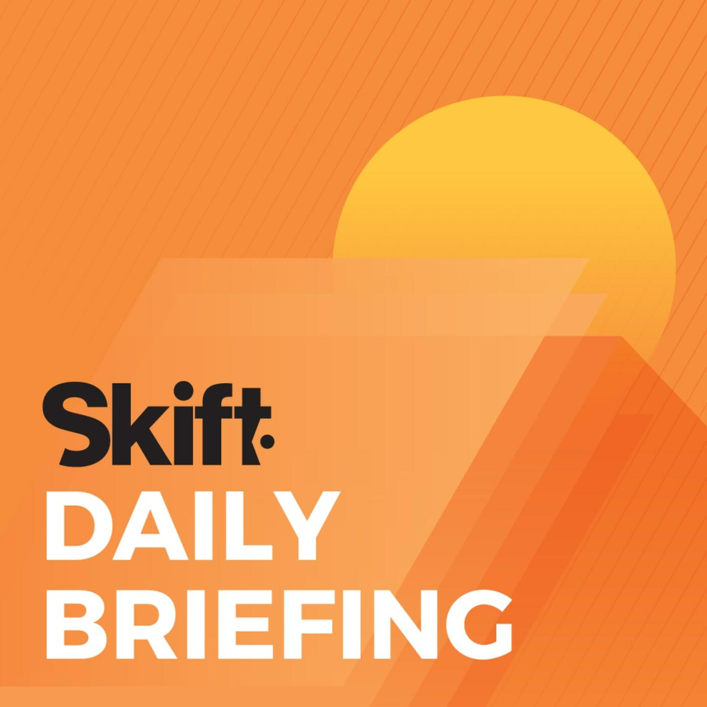 Skift Daily Briefing