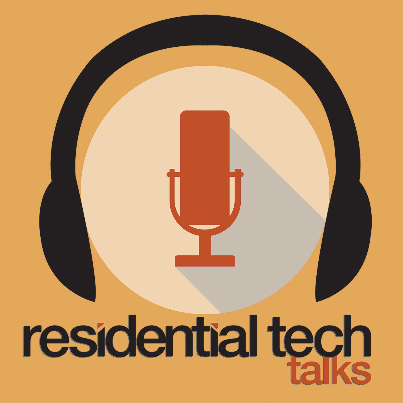 Residential Tech Talks