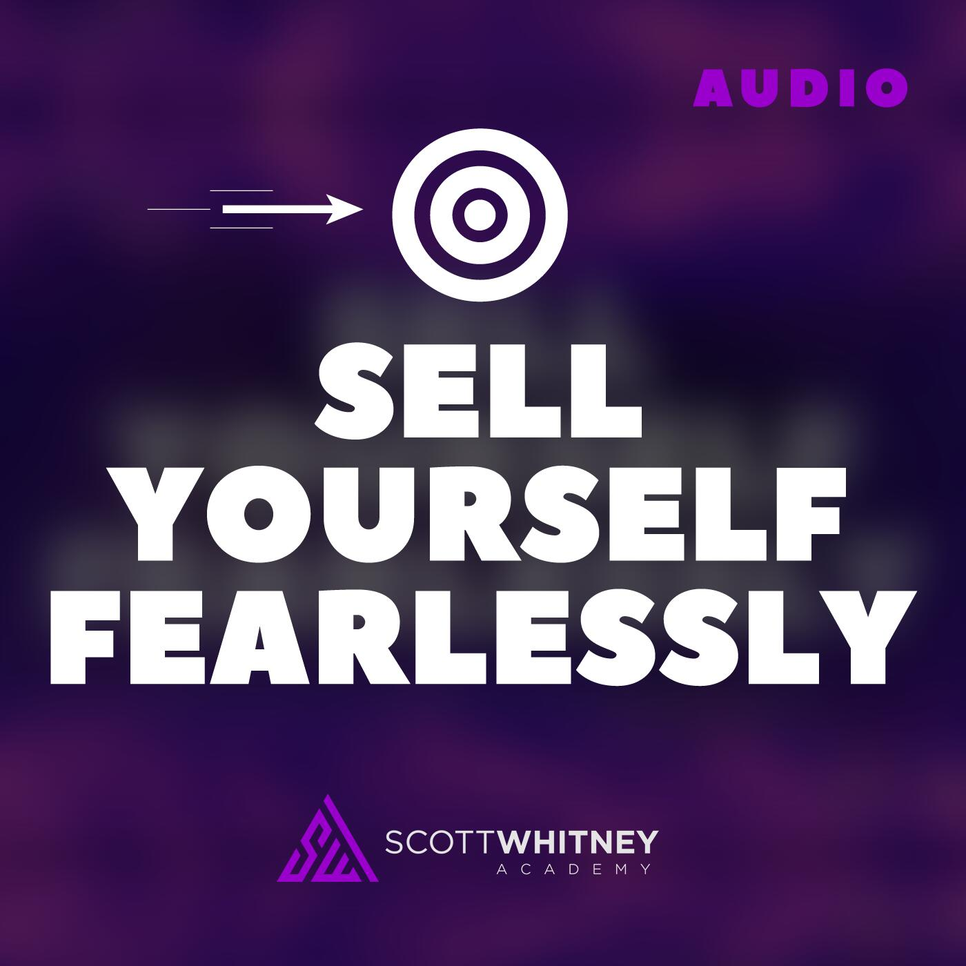 Sell Yourself Fearlessly (Audio)