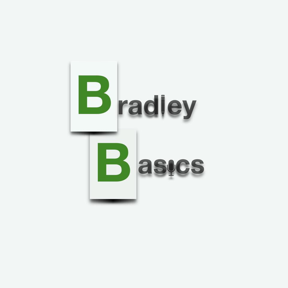 BradleyBasics Podcast Channel