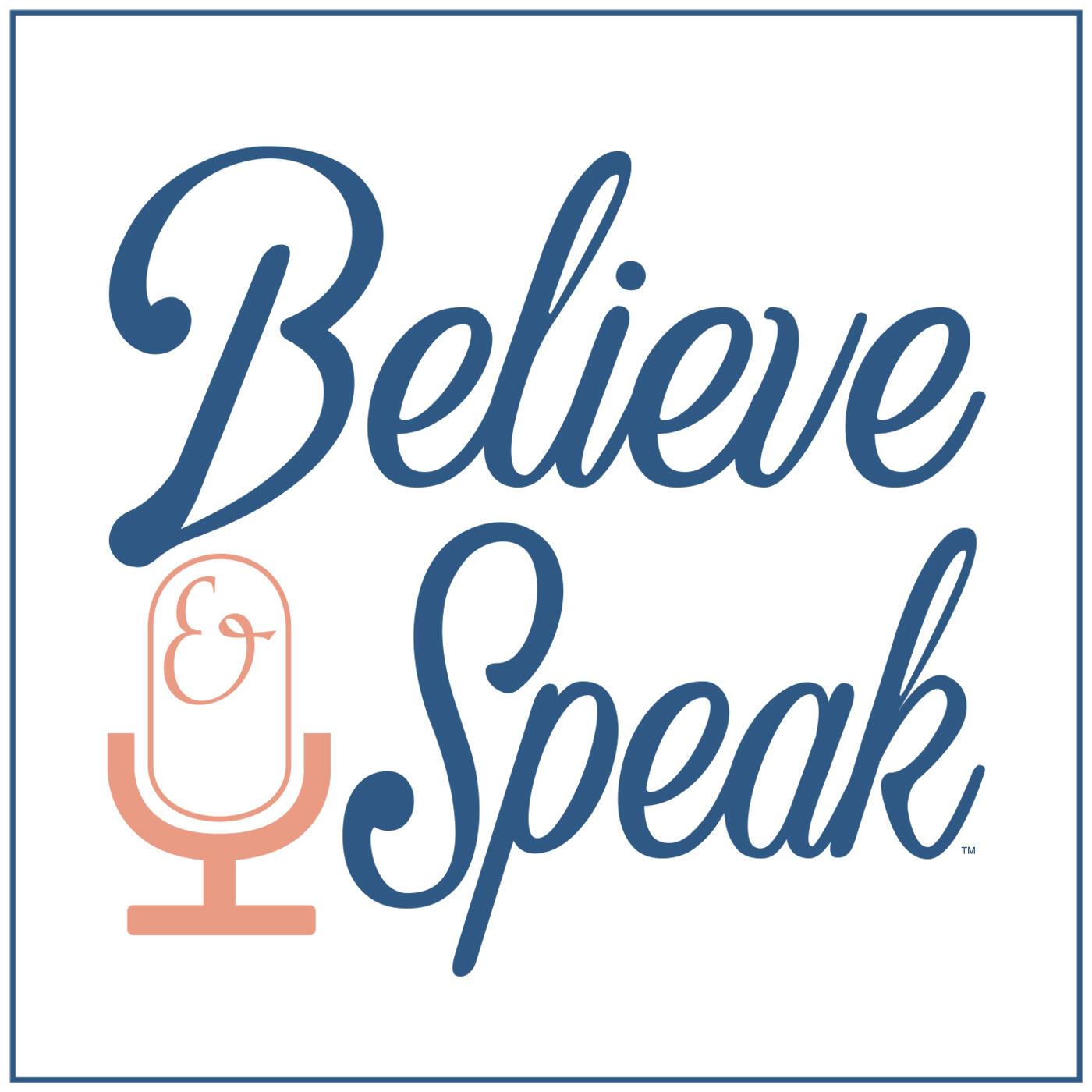 Believe & Speak