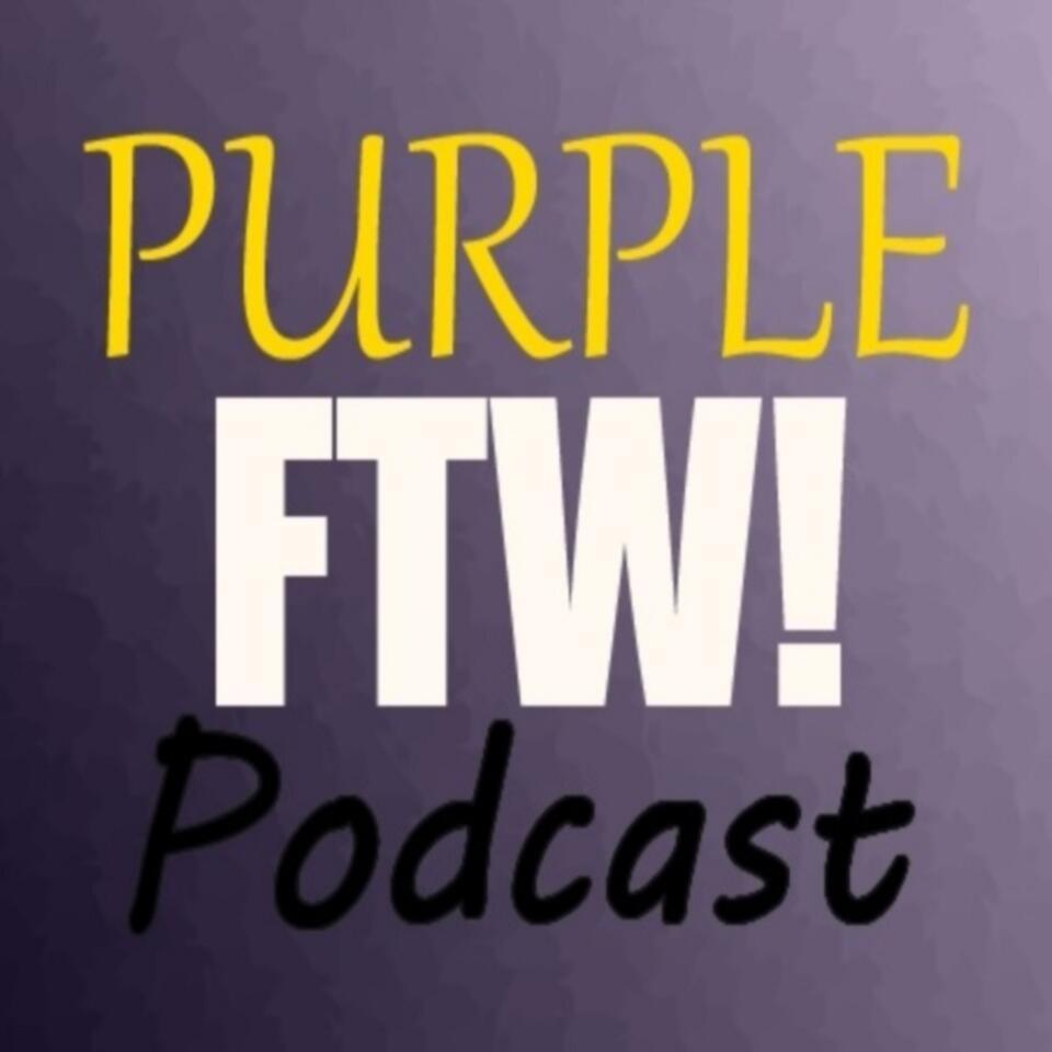 Purple FTW! Podcast