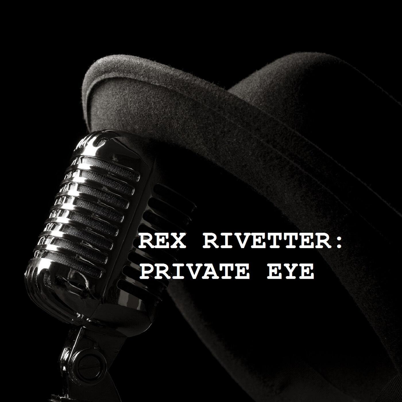 Rex Rivetter: Private Eye