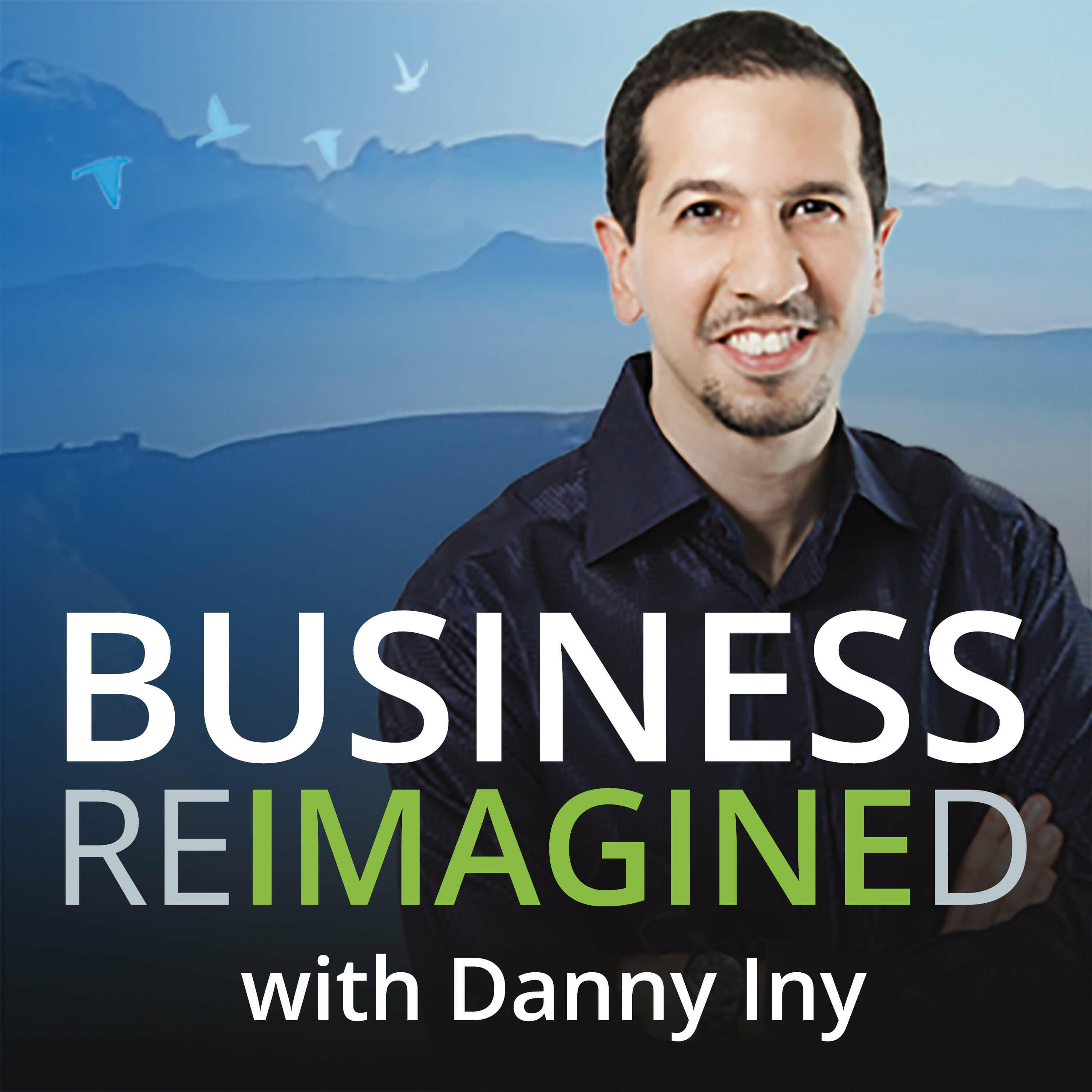 Business Reimagined with Danny Iny   The Mirasee Podcast