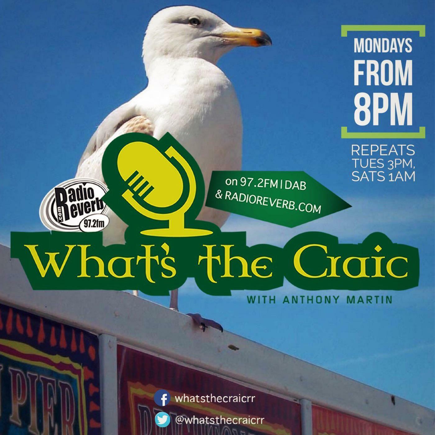 Whats The Craic with Anthony Martin - Brighton's Irish radio show