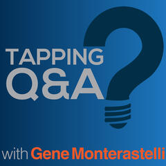 Tapping Q & A - Getting the most out of tapping and EFT