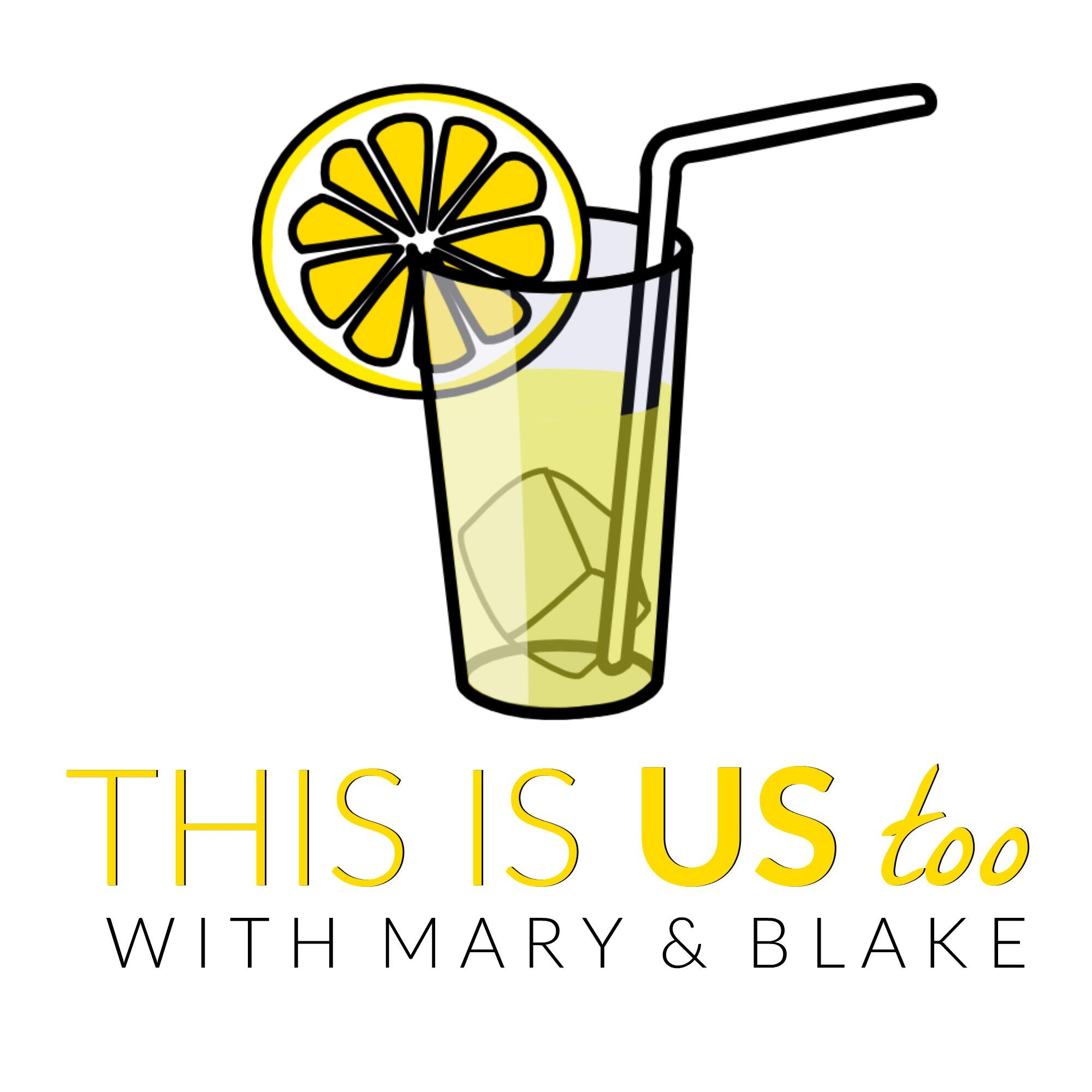 This Is Us Too: A This Is Us Podcast With Mary & Blake