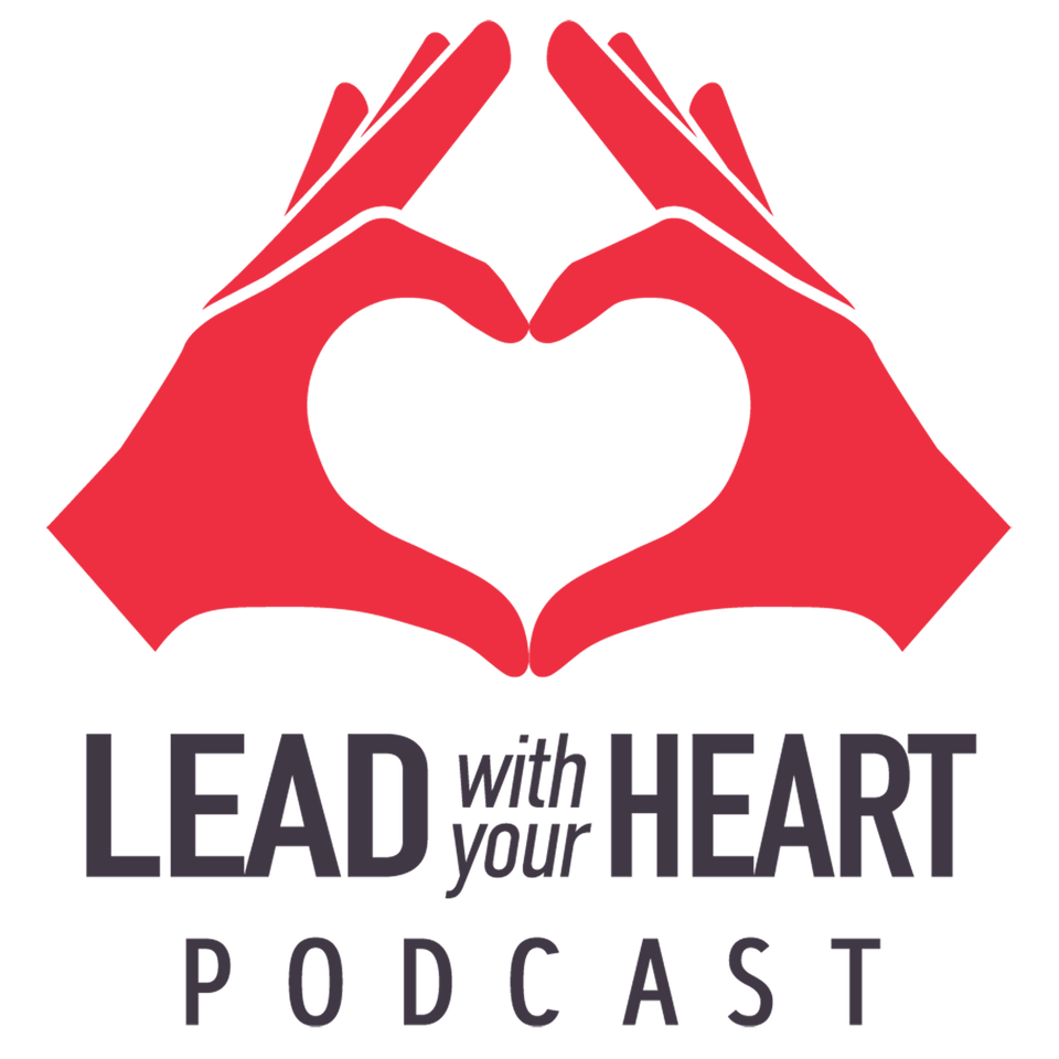 Lead with Your Heart Podcast