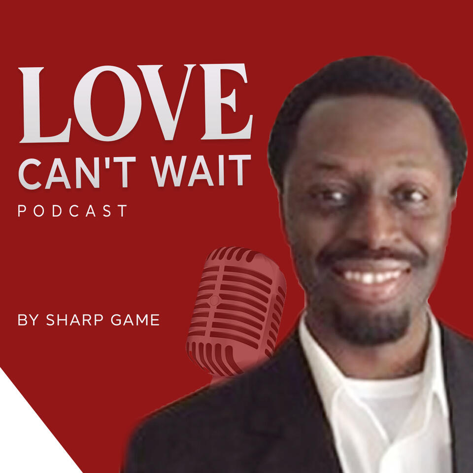 The Love Can't Wait Podcast