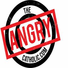 theangrycatholic.com radio show
