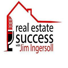 Real Estate Success With Jim Ingersoll