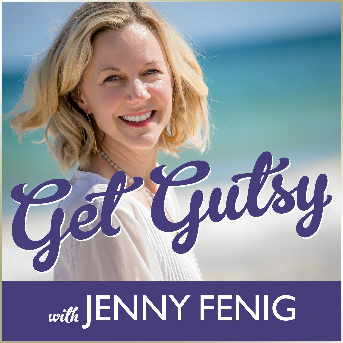 Get Gutsy with Jenny Fenig