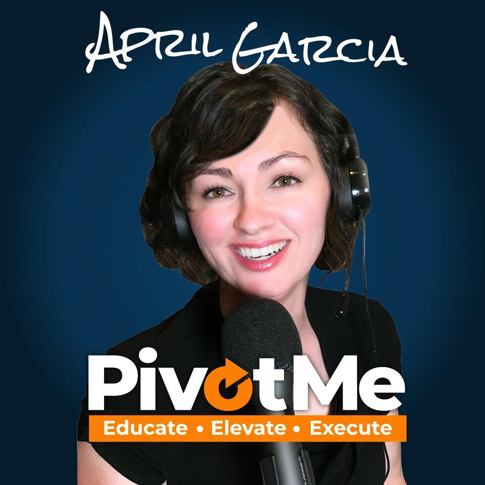 April Garcia's PivotMe