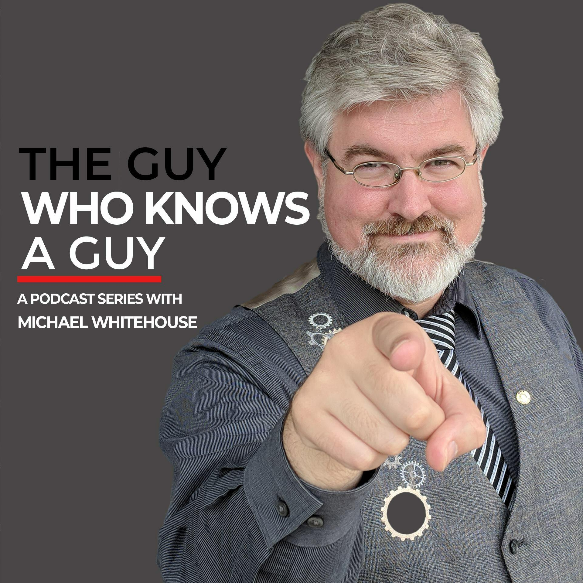 The Guy Who Knows A Guy Podcast