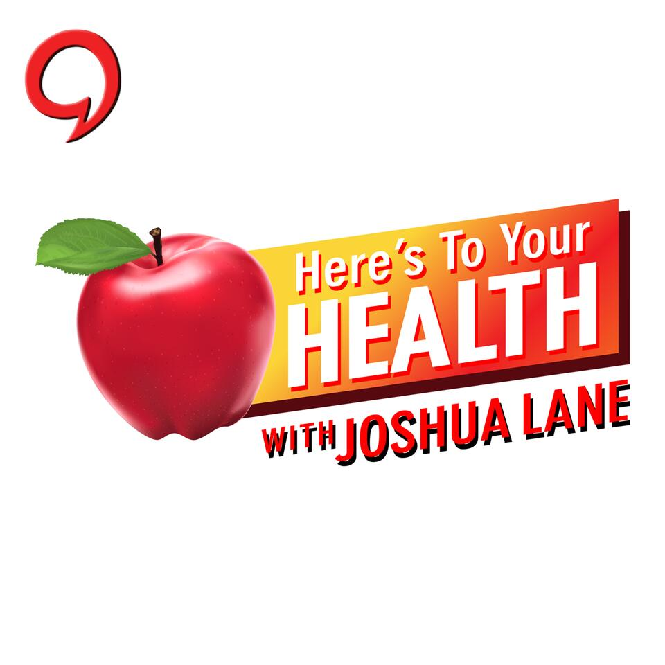 Here's To Your Health With Joshua Lane