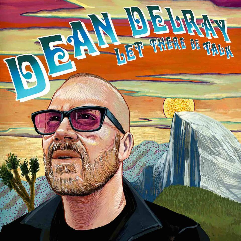 Dean Delray's LET THERE BE TALK