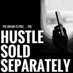 Hustle Sold Separately