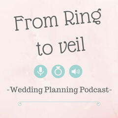 From Ring to Veil | Wedding Planning Podcast