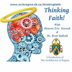 Thinking Faith with Eric Gurash and Dr. Brett Salkeld