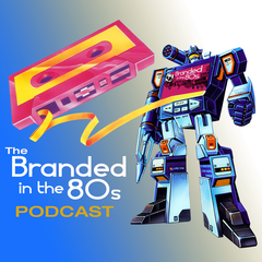 Branded in the 80s Podcast