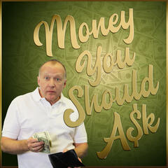 Money You Should Ask