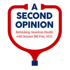 A Second Opinion with Senator Bill Frist, M.D.
