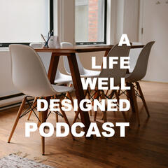 ALWD 046: Anthony Barnhart, Cognitive Scientist - A Life Well Designed Podcast- Lifestyle design for career, relationships, and business