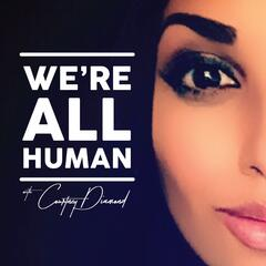 We're All Human with Courtney Diamond