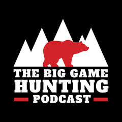 Big Game Hunting Podcast