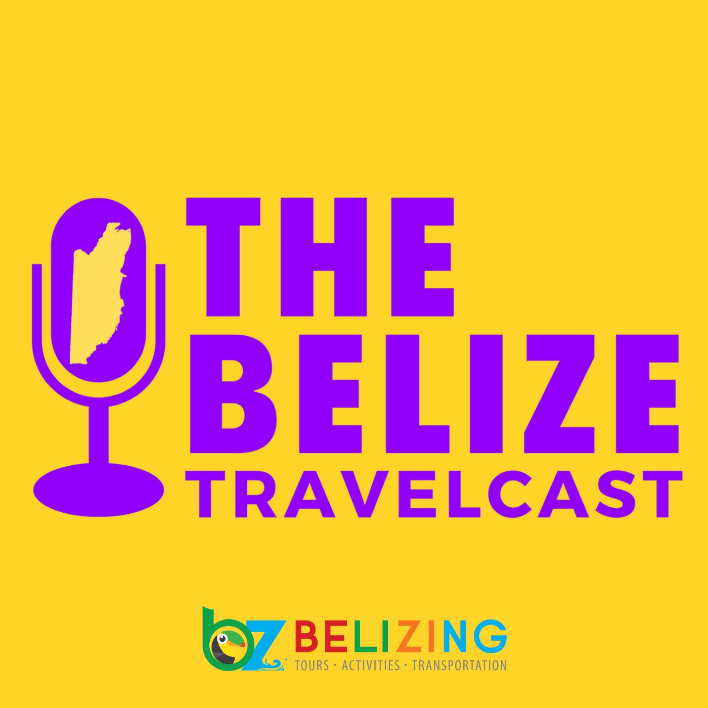 Belize Travelcast