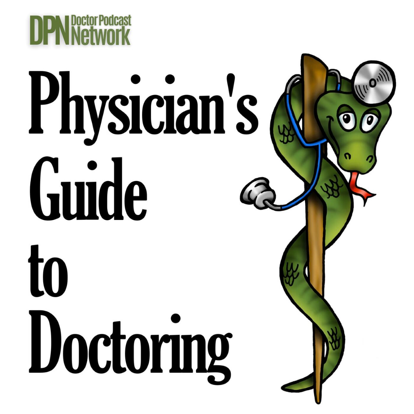 Physician's Guide to Doctoring with Bradley B. Block, MD