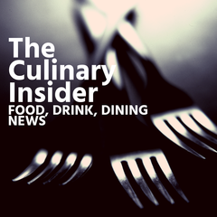 The Culinary Insider: Food, Drink, Dining News