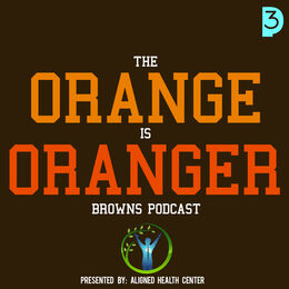 The Orange Is Oranger Browns Podcast